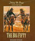 The Big Fifty by Johnny Boggs. Western Fiction, Western Novel.