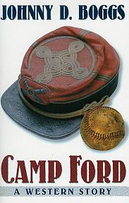 Camp Ford by Johnny Boggs, winner of Western Heritage Wrangler and Spur Awards