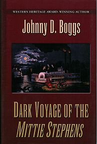 Dark Voyage of the Mittie Stephens by Johnny Boggs, Historical Fiction