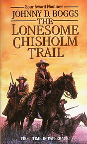 The Lonesome Chisholm Trail by Johnny Boggs. Western Novel, Historical Novel.