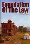 Foundation of the Law by Johnny Boggs. Western Novel, Historical Novel. Western Fiction.