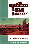 The Courtship of Hannah and the Horseman by Johnny Boggs. Western Novel, Western Fiction.