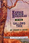 Hannah and the Horseman at the Gallows Tree by Johnny Boggs. Western Novel, Western Fiction.