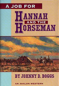 A Job for Hannah and the Horseman by Johnny Boggs. Western Novel, Western Fiction.