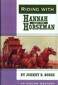 Riding with Hannah and the Horseman by Johnny Boggs. Western Novel, Western Fiction.