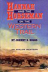 Hannah and the Horseman on the Western Trail by Johnny Boggs. Western Novel, Western Fiction.