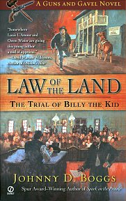 Law of the Land: The Trial of Billy the Kid by Johnny Boggs