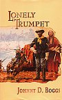 Lonely Trumpet by Johnny Boggs. Western Novel, Historical Novel.