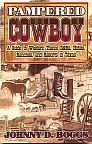 Pampered Cowboy by Johnny Boggs. A Guide to Western Theme B&Bs, Hotels, Ranches and Resorts in Texas.