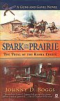 Spark on the Prairie, The Trial of the Kiowa Chiefs by Johnny Boggs